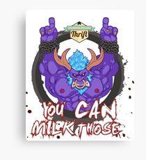 Alistar - you can milk those Canvas Print