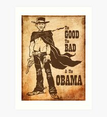 The Good, The Bad & The Obama Art Print