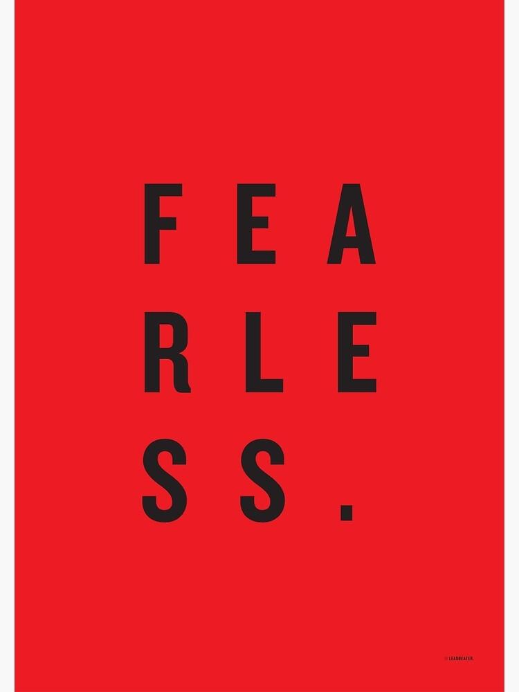 FEAR LESS. by SteveLeadbeater