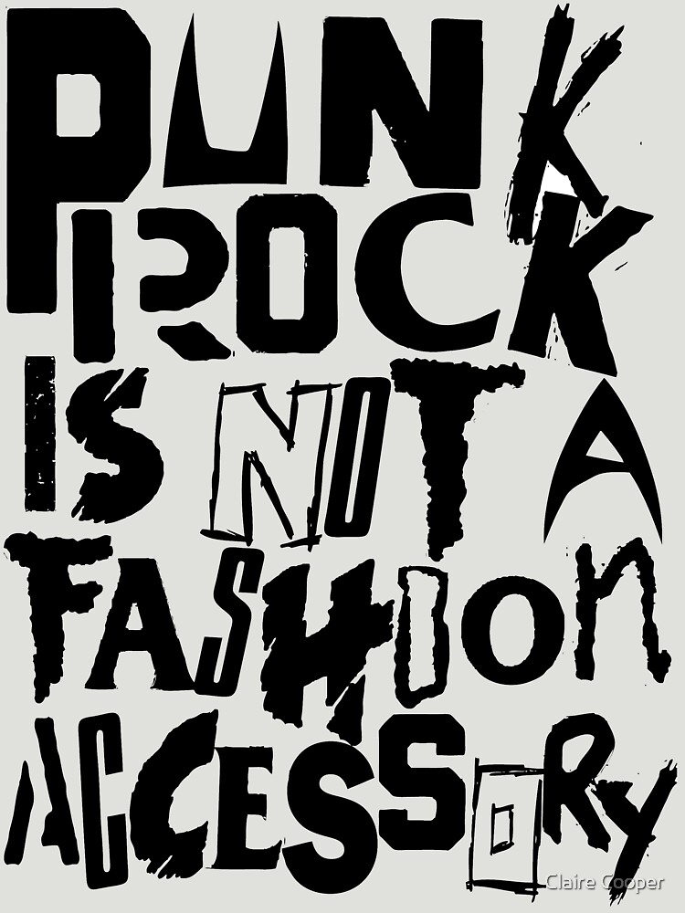 Punk is not a fashion accessory  - black by claracooper