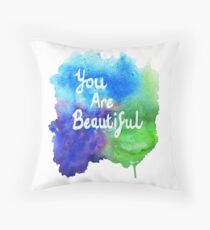 You Are Beautiful Watercolor Splash Throw Pillow