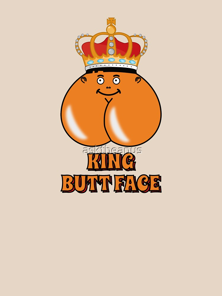 King Butt Face by asktheanus