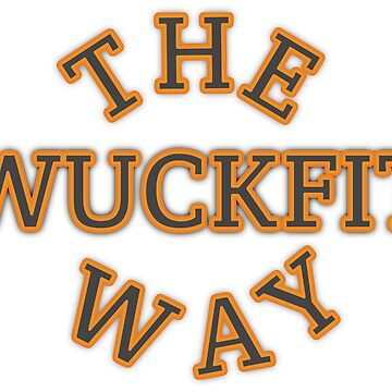"""Live your life """"The Wuckfit Way"""" by asktheanus"""