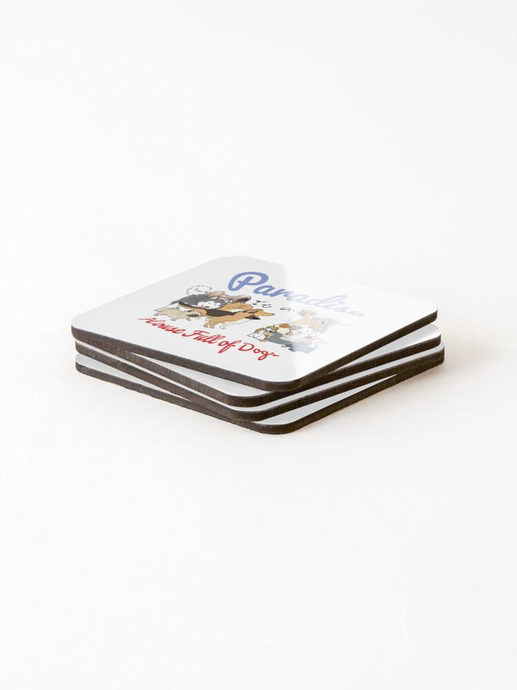 Alternate view of Paradise is a House full of Dogs Coasters (Set of 4)