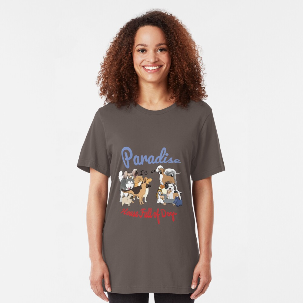 Paradise is a House full of Dogs Slim Fit T-Shirt
