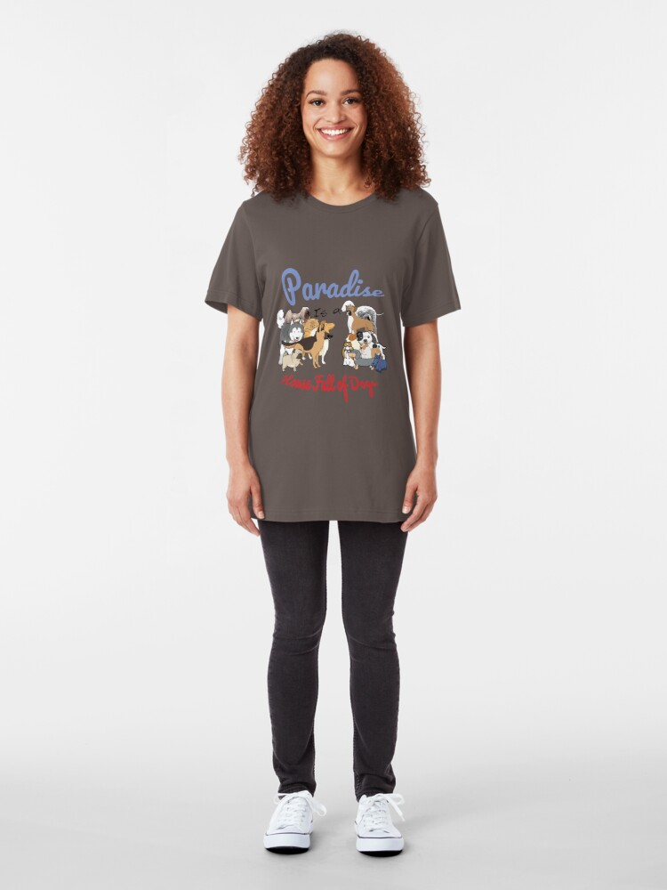 Alternate view of Paradise is a House full of Dogs Slim Fit T-Shirt