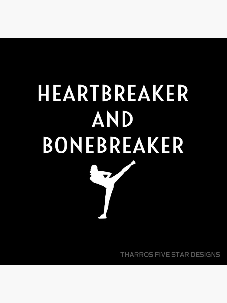 Heartbreaker And Bonebreaker Funny Female Karate Student Girl Women's Gift von kalamiotis13