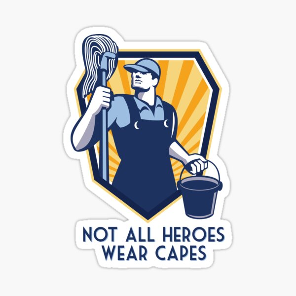 Funny Janitor Custodian Gift Not All Heroes Wear Capes Sticker