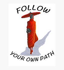 FOLLOW YOUR OWN PATH Photographic Print