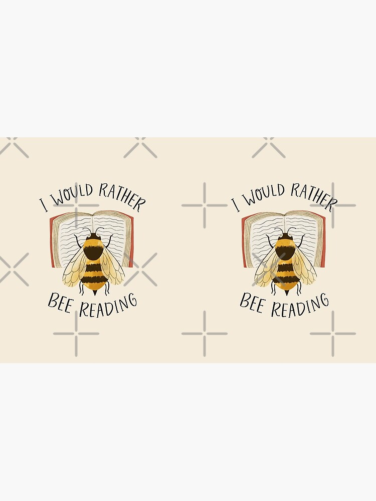 I Would Rather Bee Reading by ohjessmarie