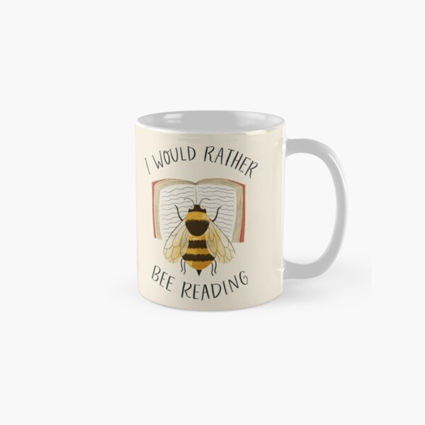 I Would Rather Bee Reading Classic Mug