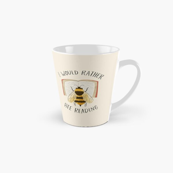 I Would Rather Bee Reading Tall Mug