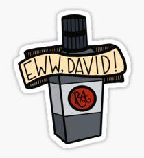 Schitt's Creek- Eww, David! Sticker