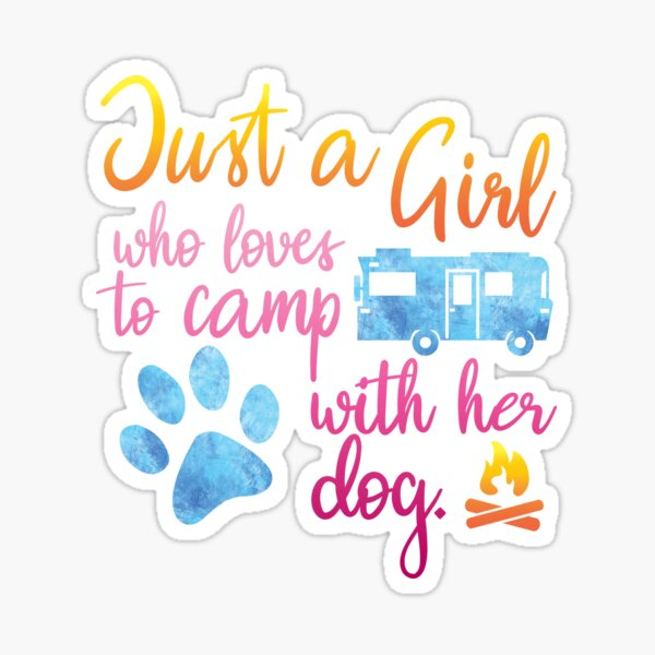 Just A Girl Who Loves To Camp With Her Dog Sticker
