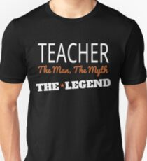 TEACHER THE MAN THE MYTH THE LEGEND T-Shirt