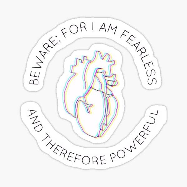 Beware; For I Am Fearless Frankenstein Sticker