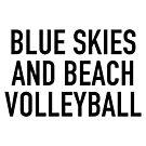 Blue Skies And Beach Volleyball von Gino S