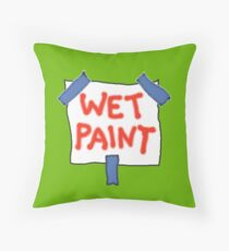 CAUTION don't touch! (wet paint) * Throw Pillow