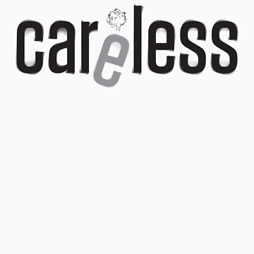 Careless and Carless by lukefarrugia