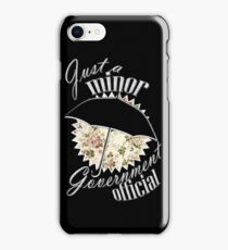 Minor Government Official iPhone Case/Skin