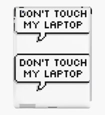 Don't Touch My Laptop ×2 iPad Case/Skin