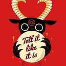 Tell It Like It Is by DinoMike