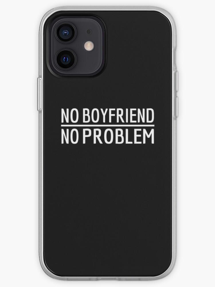 No Boyfriend No Problem Heureux ami célibataire   Coque iPhone
