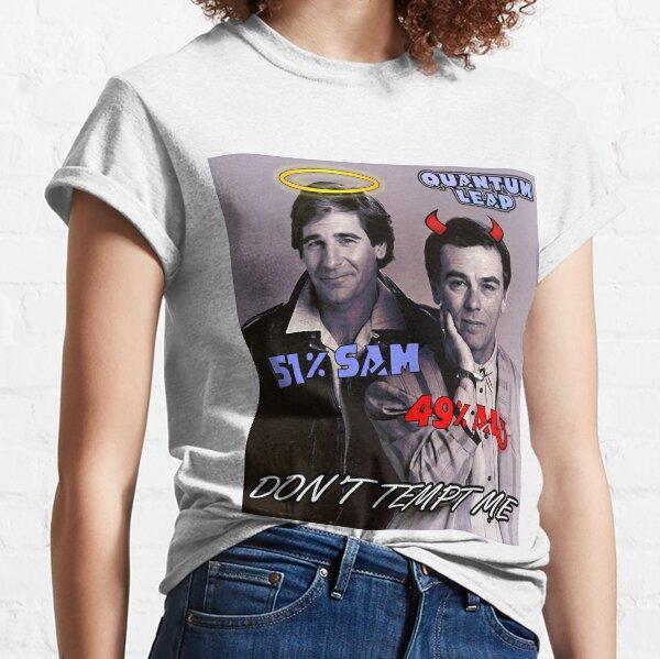 Quantum Leap - Don't Tempt Me Classic T-Shirt