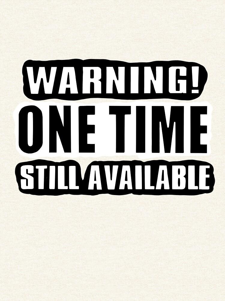 One Time! by fullrangepoker