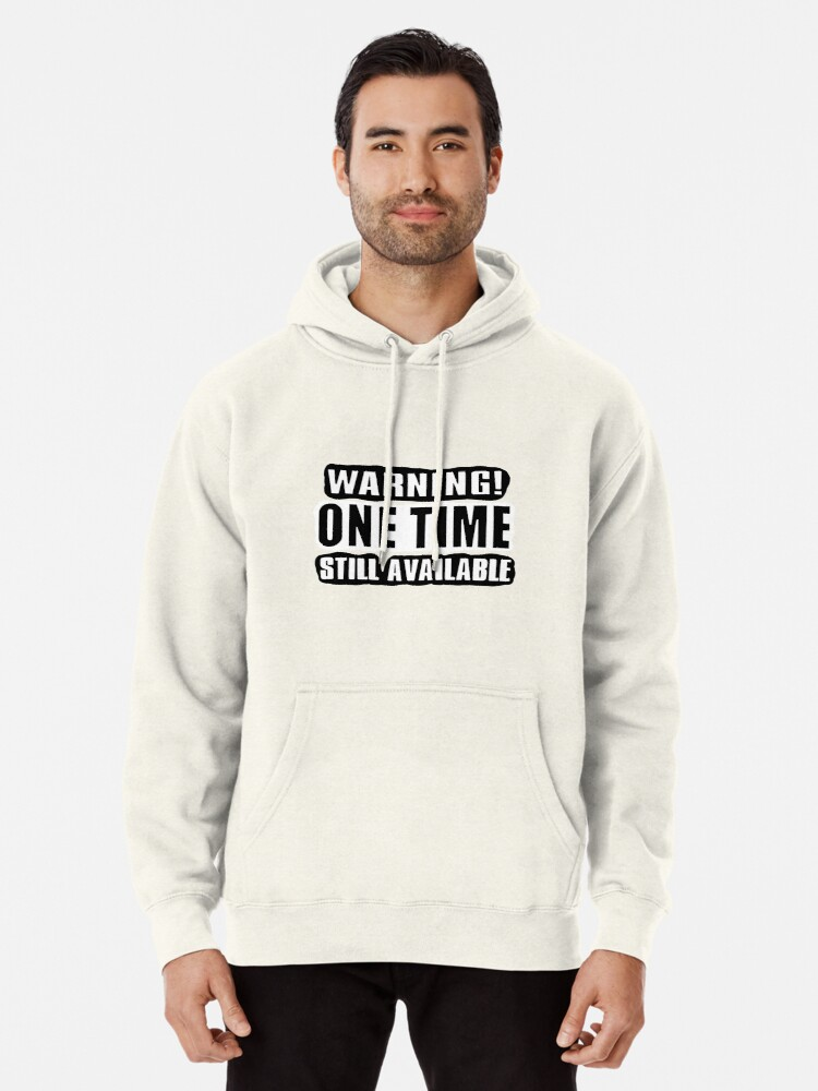 Alternate view of One Time! Pullover Hoodie