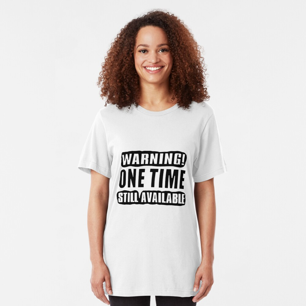 One Time! Slim Fit T-Shirt