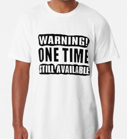 One Time! Long T-Shirt