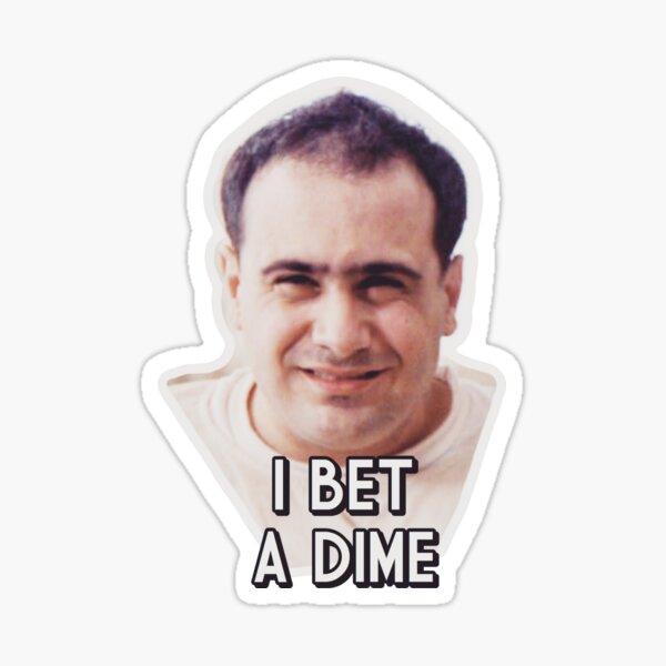 I Bet a Dime Sticker