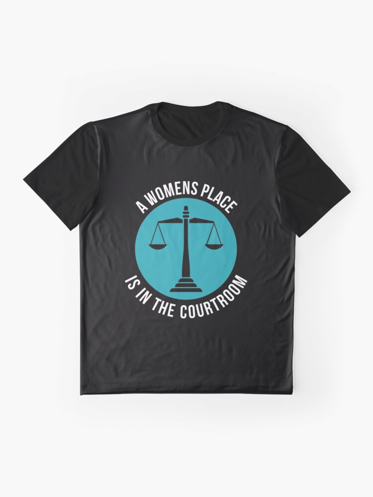 Alternative Ansicht von A Womans Place Is In The Courtroom Shirt Female Lawyer Gift Grafik T-Shirt
