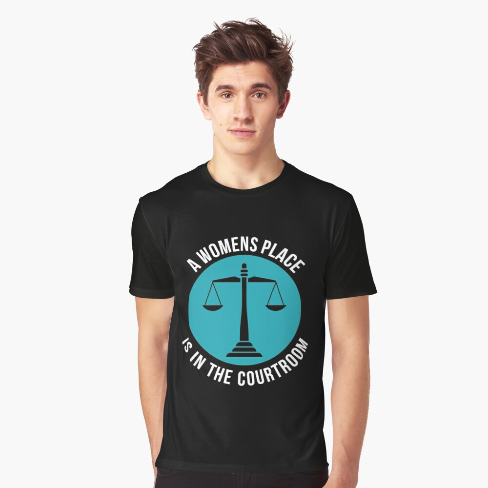 A Womans Place Is In The Courtroom Shirt Female Lawyer Gift Grafik T-Shirt