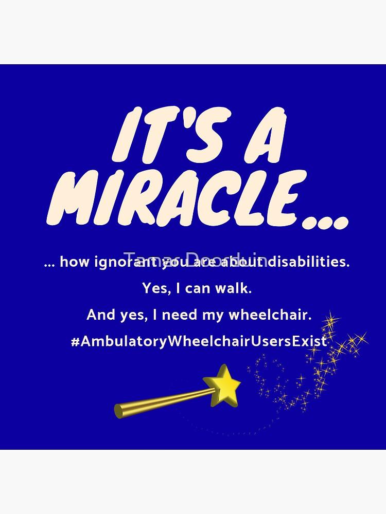 It's A Miracle - #AmbulatoryWheelchairUsersExist by Ziekdepodcast
