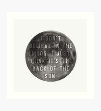 I Don't Believe in the Moon (Scrubs) Art Print
