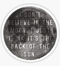 I Don't Believe in the Moon (Scrubs) Sticker