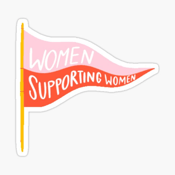 women supporting women Sticker