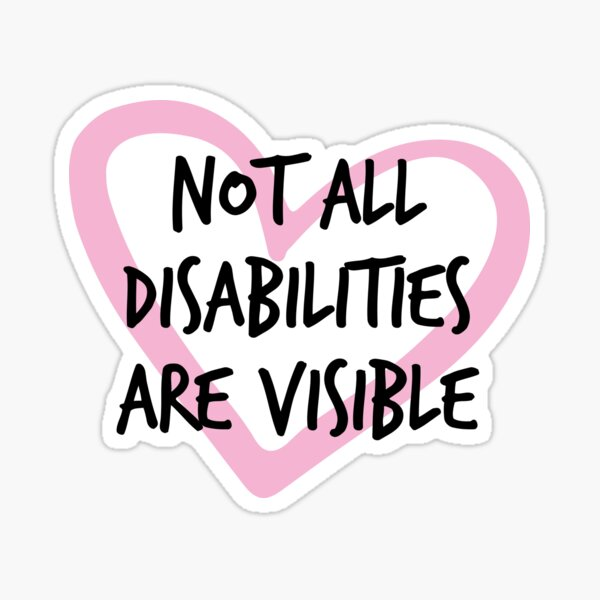 Not All Disabilities Are Visible (pink) Sticker