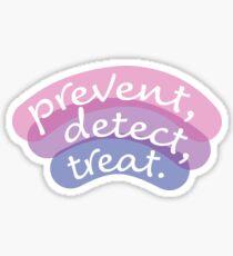 Prevent, Detect, Treat (Pink-Indigo) Sticker