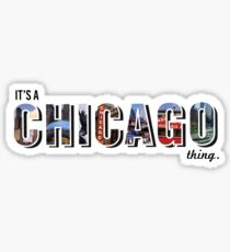 It's a Chicago thing Sticker