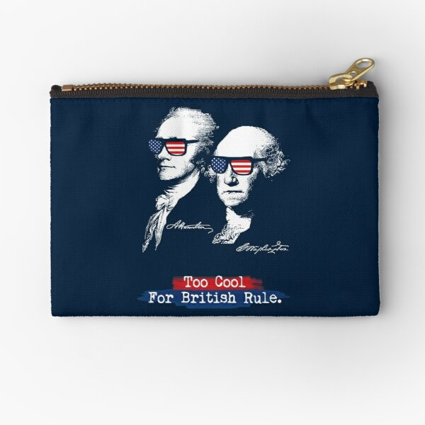 Too cool for british rule. Alexander Hamilton, George Washington Zipper Pouch