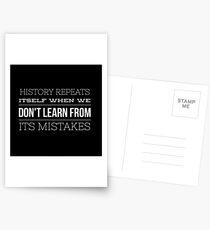 History Repeats Itself When We Don't Learn From Its Mistakes Postcards