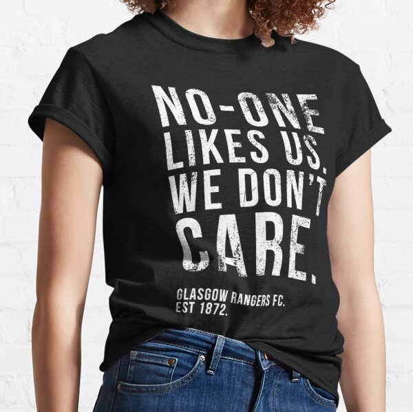 Glasgow Rangers - No-One Likes Us, We Don't Care - Faded / Worn Look Classic T-Shirt