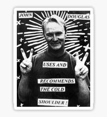 John Douglas Uses And Recommends The Cold Shoulder (shirty) Sticker