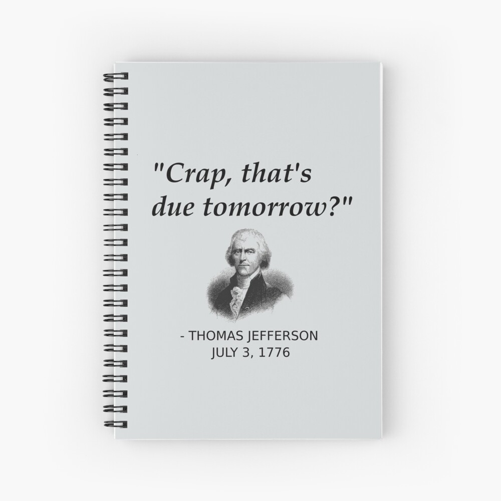 Funny Thomas Jefferson Independence Day USA History Spiral Notebook