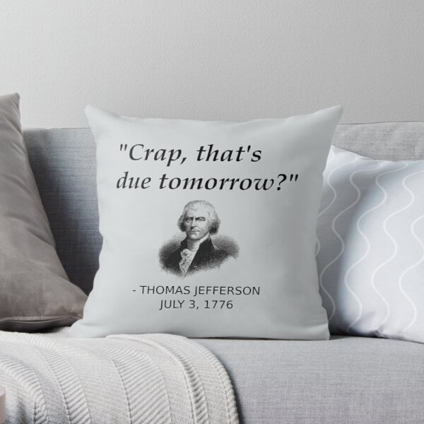 Funny Thomas Jefferson Independence Day USA History Throw Pillow