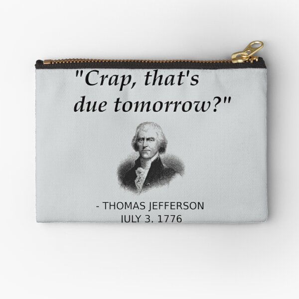 Funny Thomas Jefferson Independence Day USA History Zipper Pouch