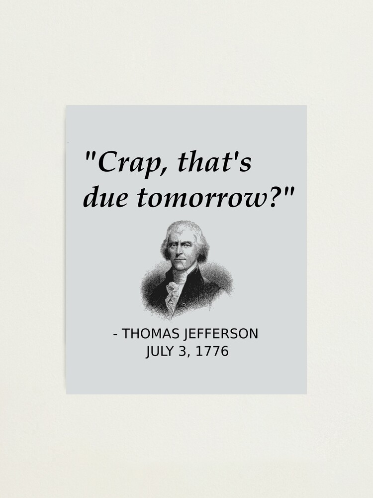 Alternate view of Funny Thomas Jefferson Independence Day USA History Photographic Print